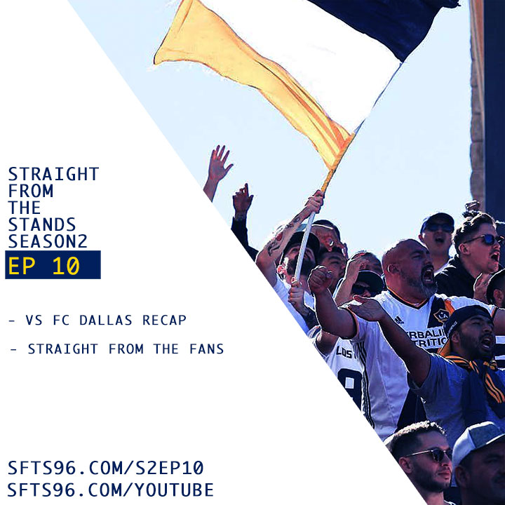 S02 Episode 10 - Our Concerns After LA Galaxy fall to FC Dallas
